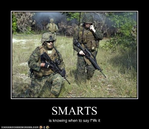 SMARTS is knowing when to say f*#k it