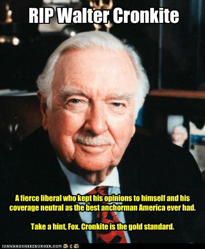 anchorman,CBS news,fox news,legend,liberal,rip,walter cronkite