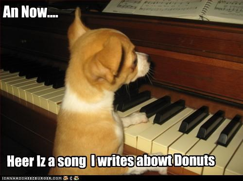 An Now.... Heer Iz a song I writes abowt Donuts