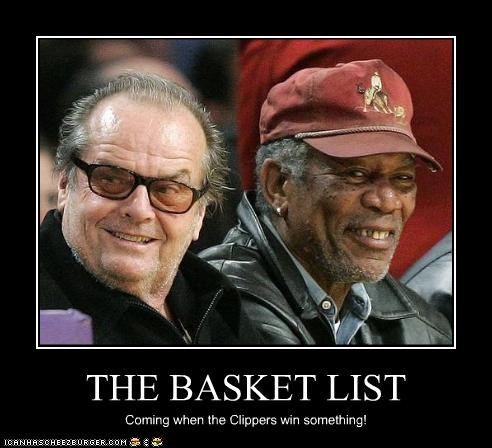 THE BASKET LIST Coming when the Clippers win something!