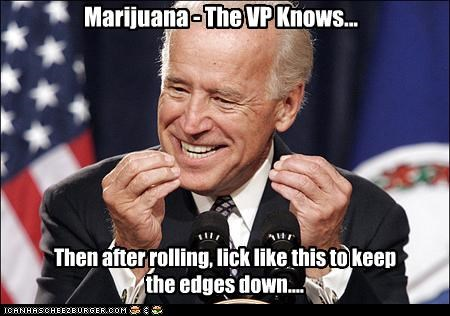 Then after rolling, lick like this to keep the edges down.... Marijuana - The VP Knows...