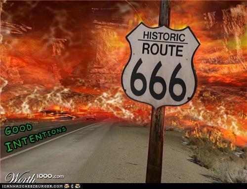 The Road to Hell...