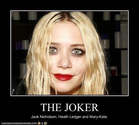 THE JOKER Jack Nicholson, Heath Ledger and Mary-Kate.