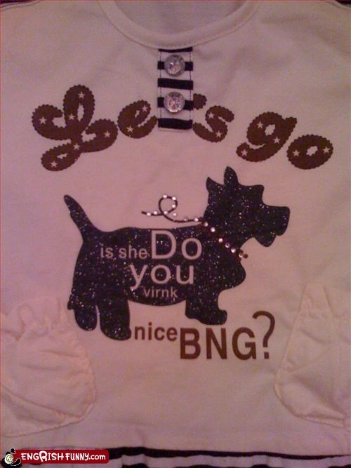 clothing,dogs,g rated,nice,T.Shirt,you