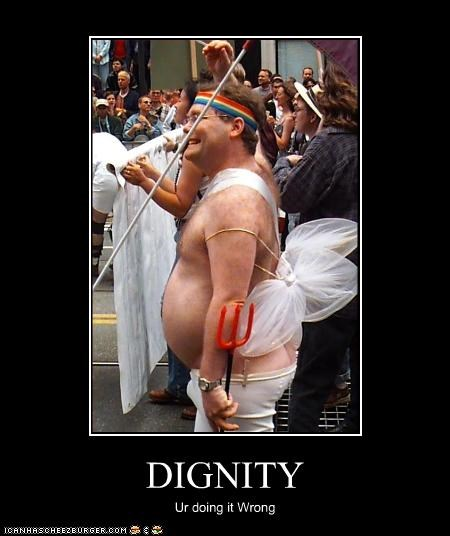 DIGNITY Ur doing it Wrong
