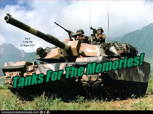 Tanks For The Memories! Yurii 7/28/09 12:46pm PST