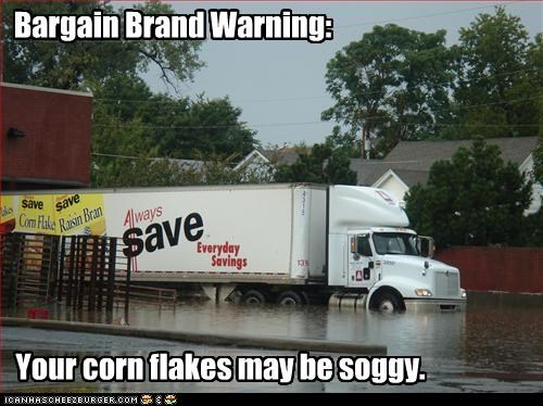 Bargain Brand Warning: Your corn flakes may be soggy.