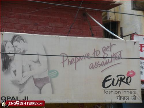 "Pants with a lot to answer for. Indian billboard for ""Euro"" bacteria resistant briefs, in which you must ""prepare to get assaulted""."