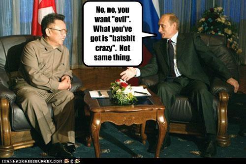 crazy,dictator,evil,Kim Jong-Il,North Korea,president,prime minister,russia,Vladimir Putin,vladurday
