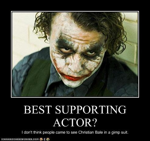 BEST SUPPORTING ACTOR? I don't think people came to see Christian Bale in a gimp suit.