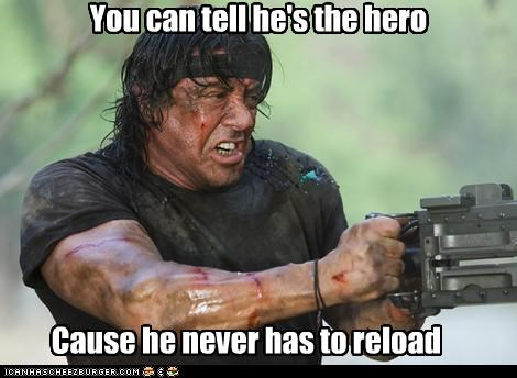 You can tell he's the hero Cause he never has to reload