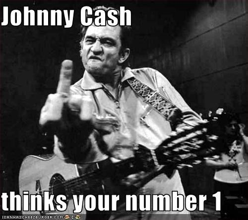 Johnny Cash   thinks your number 1