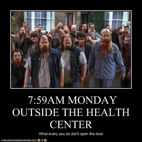 7:59AM MONDAY OUTSIDE THE HEALTH CENTER What every you do don't open the door