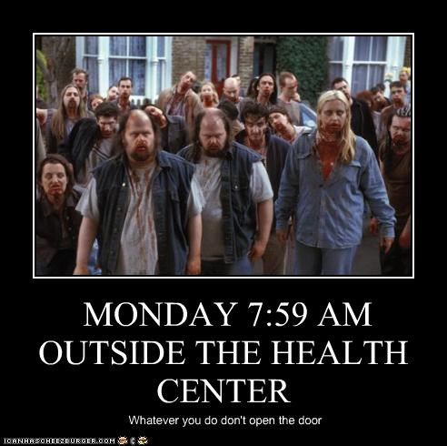 MONDAY 7:59 AM OUTSIDE THE HEALTH CENTER Whatever you do don't open the door