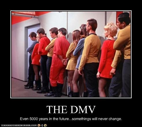 THE DMV Even 5000 years in the future...somethings will never change.