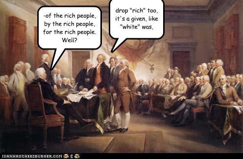 "-of the rich people, by the rich people, for the rich people. Well? drop ""rich"" too, it's a given, like ""white"" was,"
