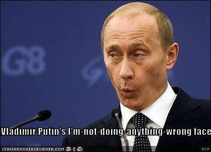 Vladimir Putin S I M Not Doing Anything Wrong Face Cheezburger Funny Memes Funny Pictures