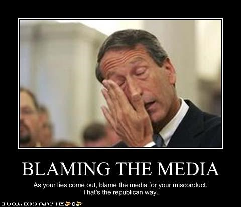 BLAMING THE MEDIA As your lies come out, blame the media for your misconduct. That's the republican way.