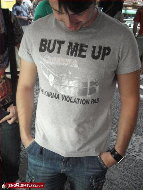 clothing g rated karma T.Shirt violation - 2586306304