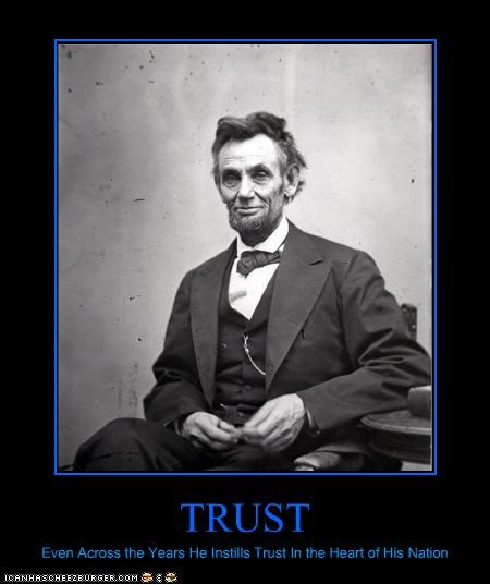 TRUST Even Across the Years He Instills Trust In the Heart of His Nation