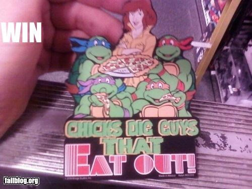 chicks,dig,eat out,guys,innuendo,pizza,teenage mutant ninja turtles,win