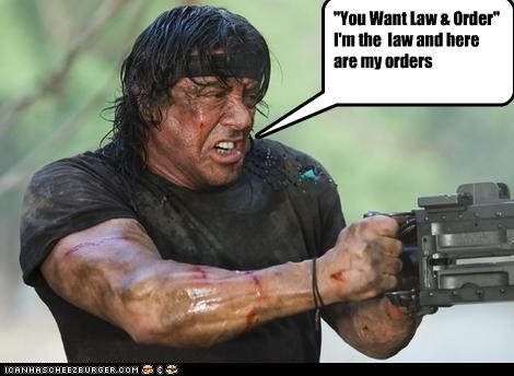 """""""You Want Law & Order"""" I'm the law and here are my orders"""