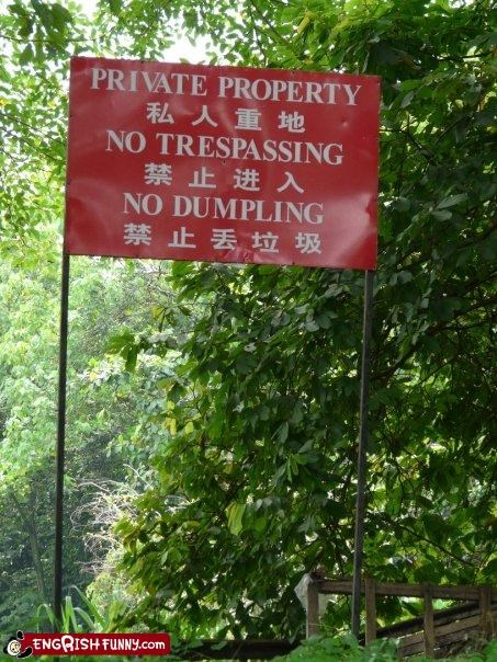 dumpling,g rated,no,no trespassing,private,property,signs,warning