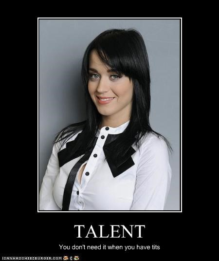 TALENT You don't need it when you have tits