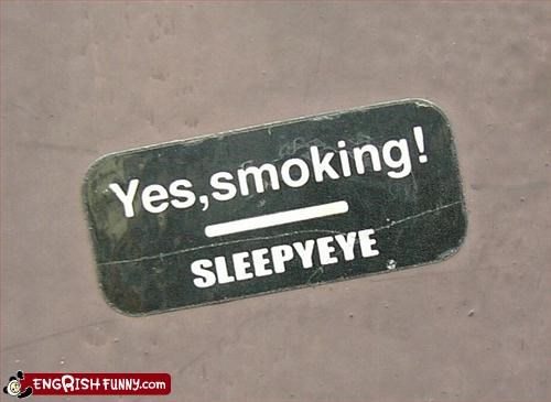 eyes,g rated,signs,sleepy,smoking,yes