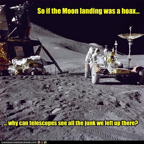 So if the Moon landing was a hoax... ... why can telescopes see all the junk we left up there?