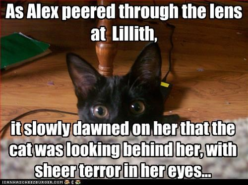 As Alex peered through the lens at  Lillith,
