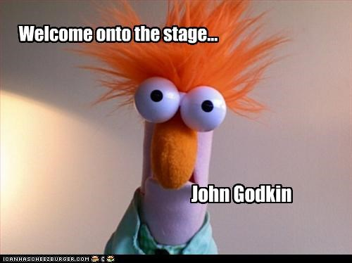 Welcome onto the stage... John Godkin