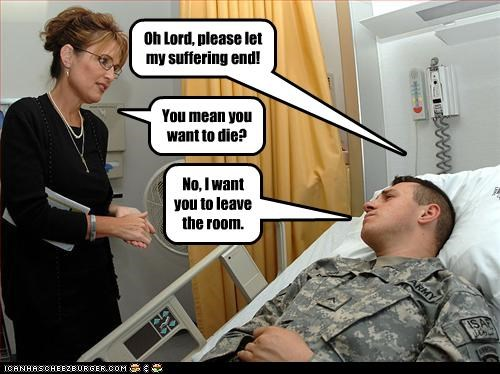 dying with dignity hospital Republicans right wing Sarah Palin soldiers