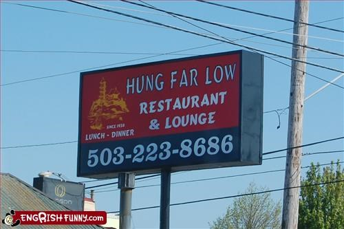 far,hung,low,restaurant,signs