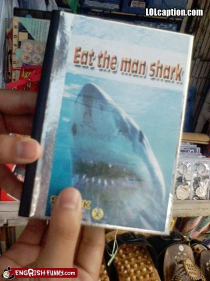 DVD,eat,g rated,man,shark,video games