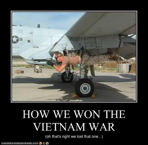 How We Won The Vietnam War Cheezburger Funny Memes Funny Pictures
