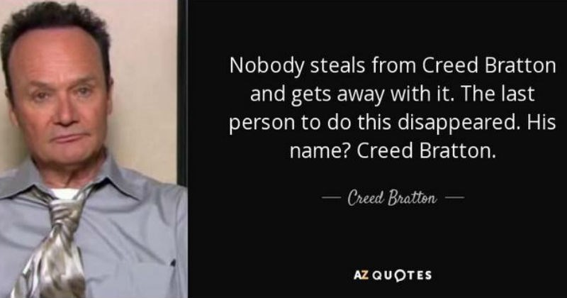 "Collection of our favorite quotes from the TV show character, Creed Bratton (""The Office"")"