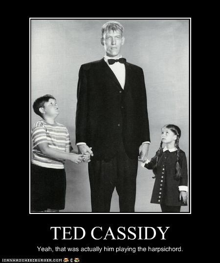 TED CASSIDY Yeah, that was actually him playing the harpsichord.