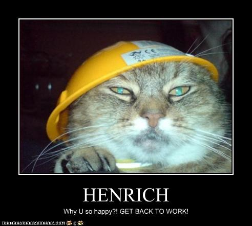 HENRICH Why U so happy?! GET BACK TO WORK!