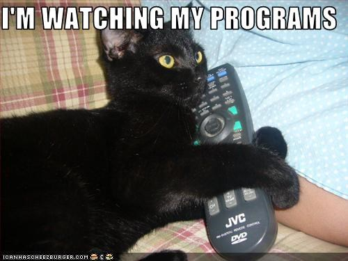 I'M WATCHING MY PROGRAMS