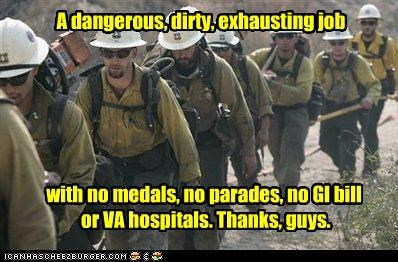 A dangerous, dirty, exhausting job with no medals, no parades, no GI bill or VA hospitals. Thanks, guys.