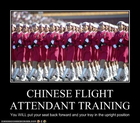 CHINESE FLIGHT ATTENDANT TRAINING You WILL put your seat back forward and your tray in the upright position