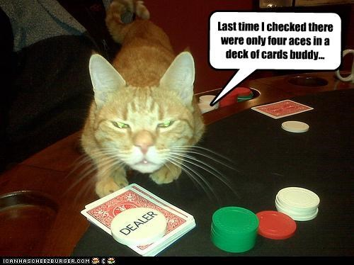Last time I checked there were only four aces in a deck of