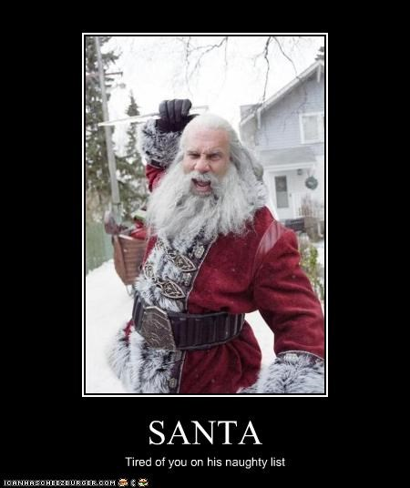 SANTA Tired of you on his naughty list