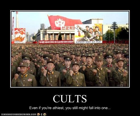 CULTS Even if you're athiest, you still might fall into one...