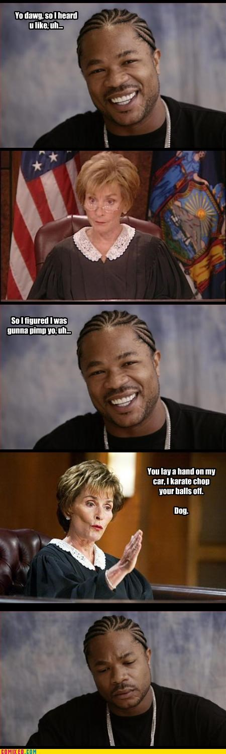 Judge Judy,Xzibit,yo dawg