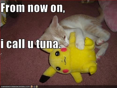 From now on, i call u tuna.