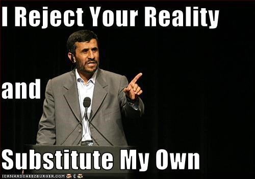 iran Mahmoud Ahmadinejad mythbusters reality rejection - 2716703488