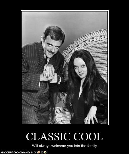 CLASSIC COOL Will always welcome you into the family