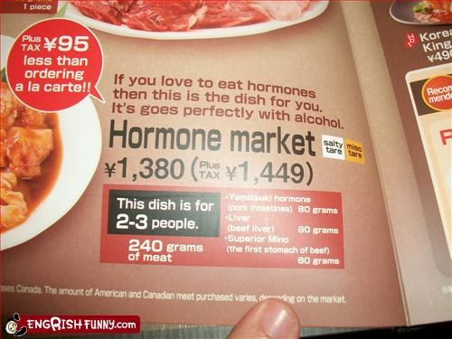 I don't think it's goes perfectly with alcohol ever. If you love to eat hormones then this is the dish for you. It's goes perfectly with alcohol. Hormone Market.